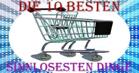 besten zehn sinnlosen Dinge 2