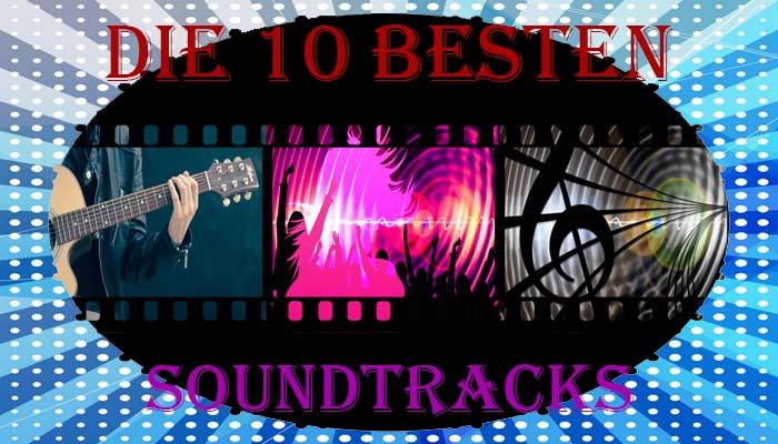die 10 besten Soundtracks