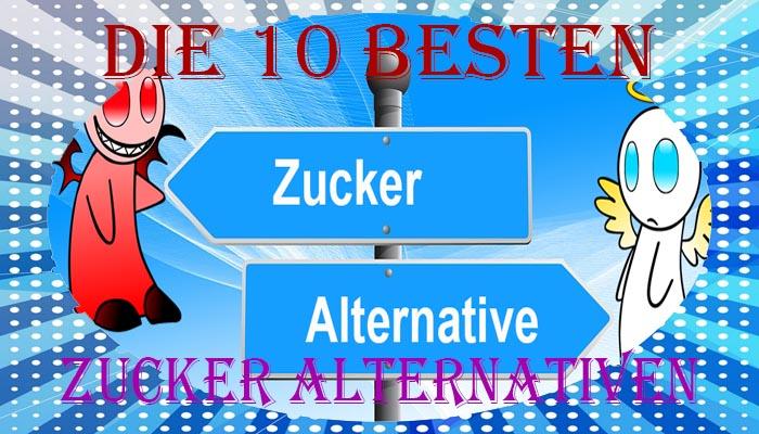 Die zehn besten Zucker Alternativen