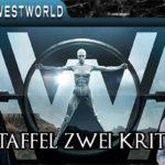 Westworld Staffel 2 Kritik