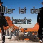 Wer ist der bessere Wyatt Earp?