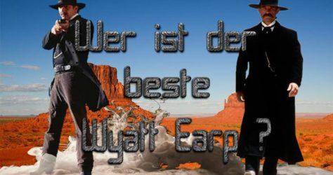 Wer ist der bessere Wyatt Earp